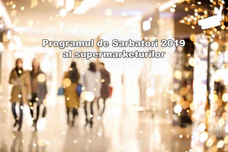 Programul de Sarbatori 2019 al supermarketurilor - orarul magazinelor de Craciun si Revelion