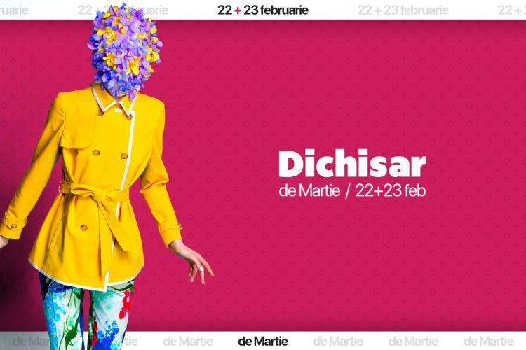 Dichisar de Martie - Bucuresti, 22-23 februarie 2020