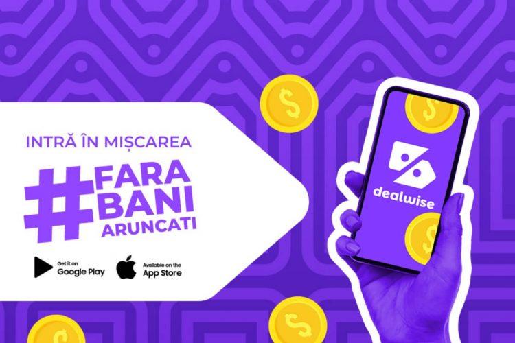 Dealwise - Intra in miscarea #farabaniaruncati - Cashback la cumparaturile tale online