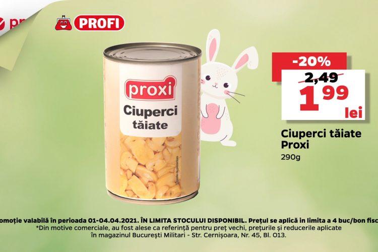 Oferta Profi - Ciuperci taiate Proxi - 1 aprilie - 4 aprilie