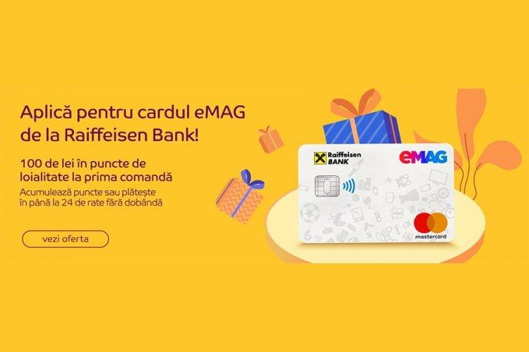 Aplica acum pentru cardul eMAG de la Raiffeisen Bank si primesti 100 de puncte de loialitate la prima comanda efectuata la eMAG