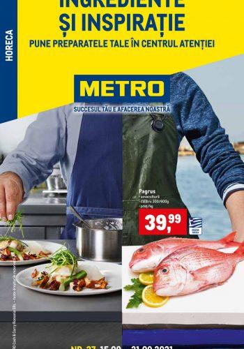 Catalog Metro - Ingrediente si inspiratie - Produse proaspete pentru HoReCa 15 septembrie - 21 septembrie 2021