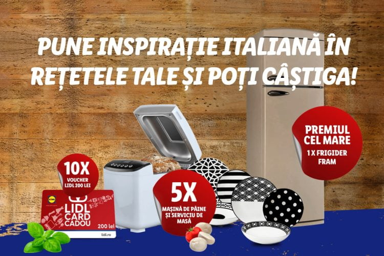Lidl - Gateste Romano-Italieneste si castiga premii: un frigider, o masina de paine si serviciu masa sau un voucher Lidl!